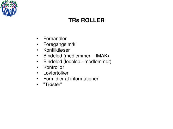 TRs ROLLER