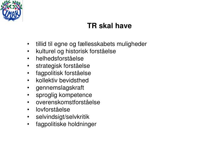 TR skal have
