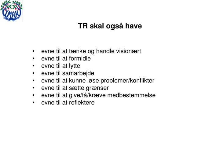 TR skal også have