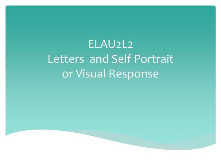 Elau2l2 letters and self portrait or visual response