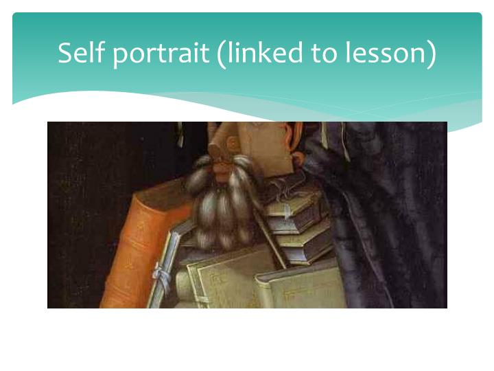 Self portrait (linked to lesson)