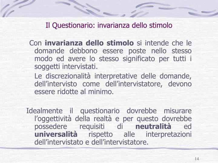 Il Questionario: invarianza dello stimolo