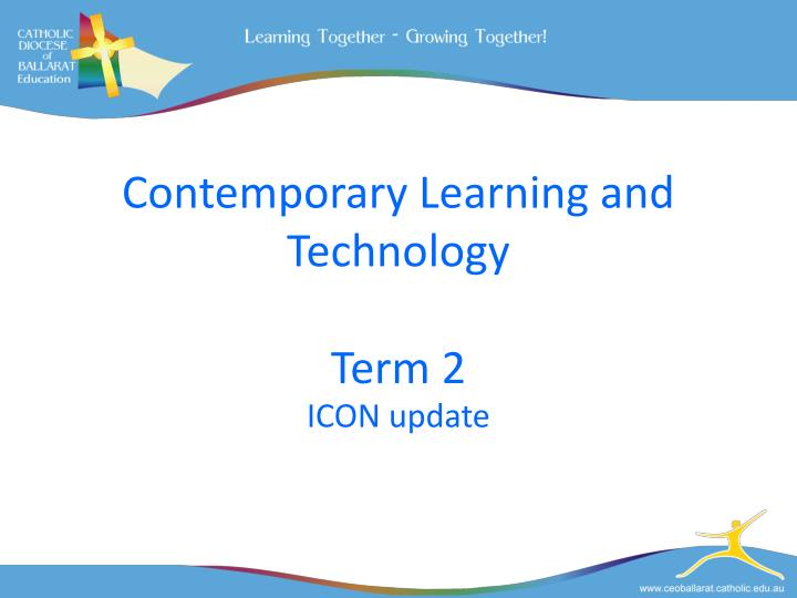 Contemporary learning and technology term 2