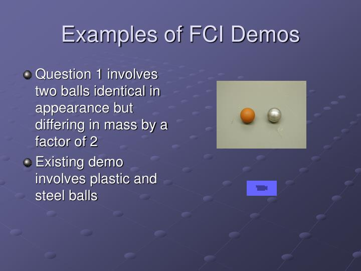Examples of FCI Demos