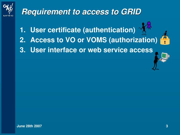 Requirement to access to grid