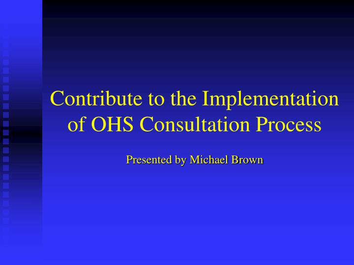 Contribute to the implementation of ohs consultation process