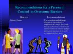 recommendations for a person in control to overcome barriers3