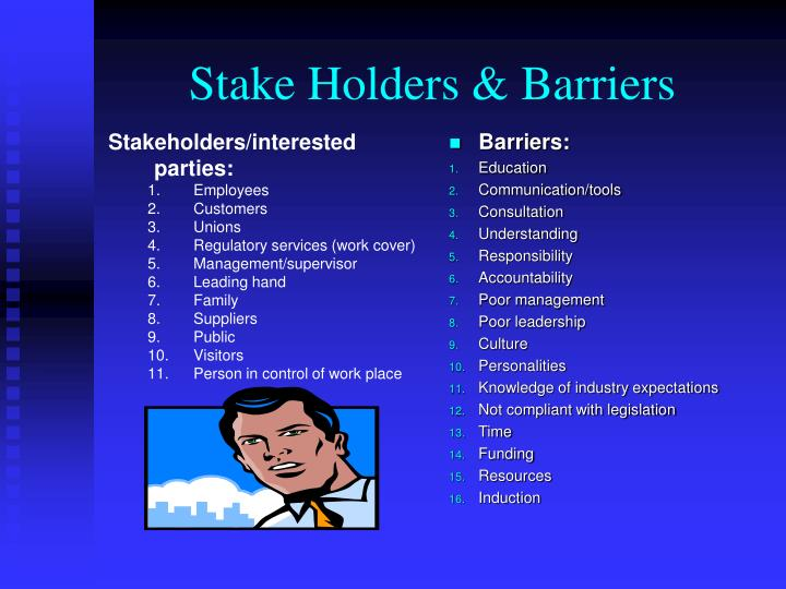 Stake holders barriers