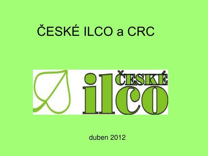 ČESKÉ ILCO a CRC
