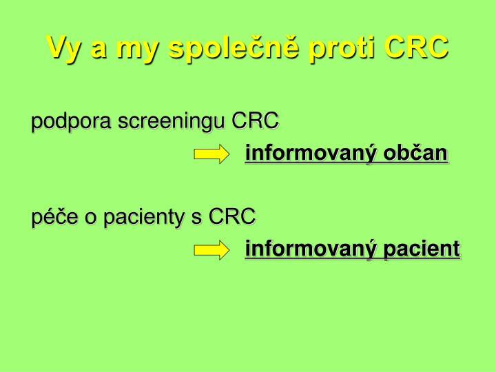 Vy a my společně proti CRC