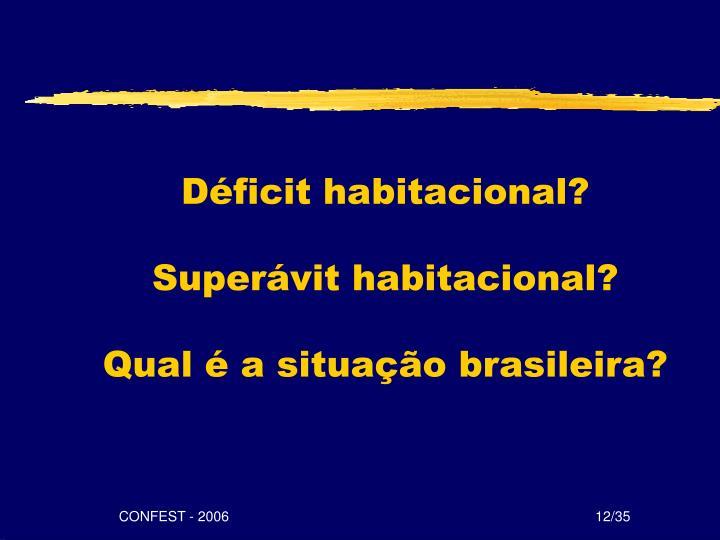 Déficit habitacional?