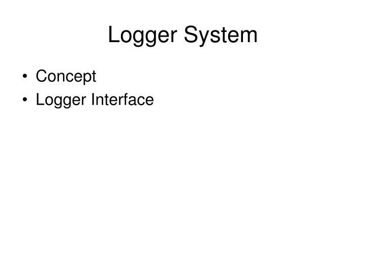 Logger System