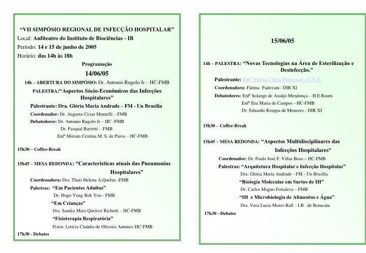 """""""VII SIMPÓSIO REGIONAL DE INFECÇÃO HOSPITALAR"""""""