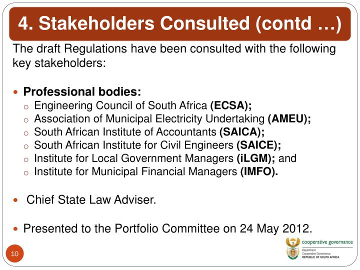 The draft Regulations have been consulted with the following key stakeholders: