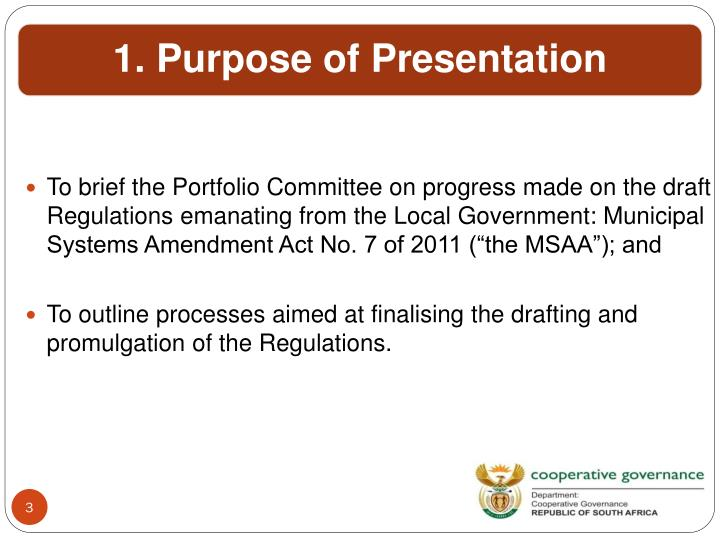 """To brief the Portfolio Committee on progress made on the draft Regulations emanating from the Local Government: Municipal Systems Amendment Act No. 7 of 2011 (""""the MSAA""""); and"""