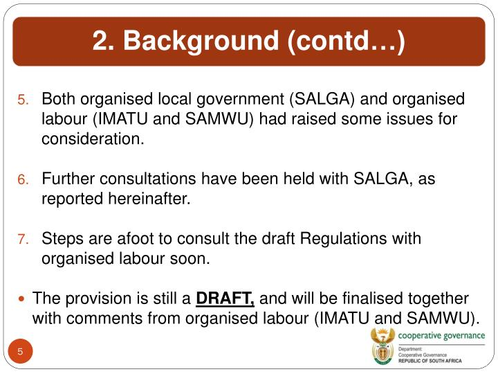 Both organised local government (SALGA) and organised labour (IMATU and SAMWU) had raised some issues for consideration.