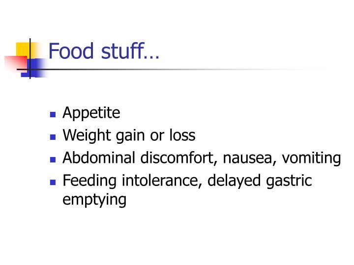 Food stuff…