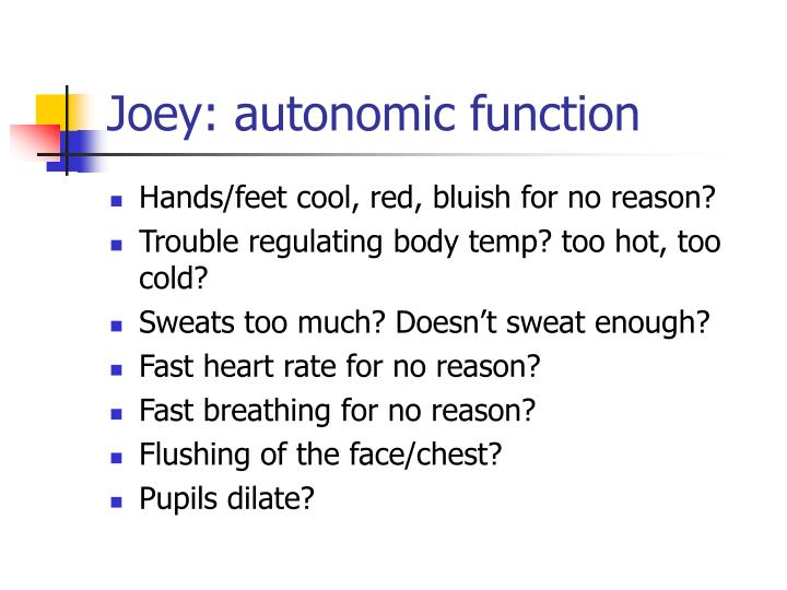 Joey: autonomic function