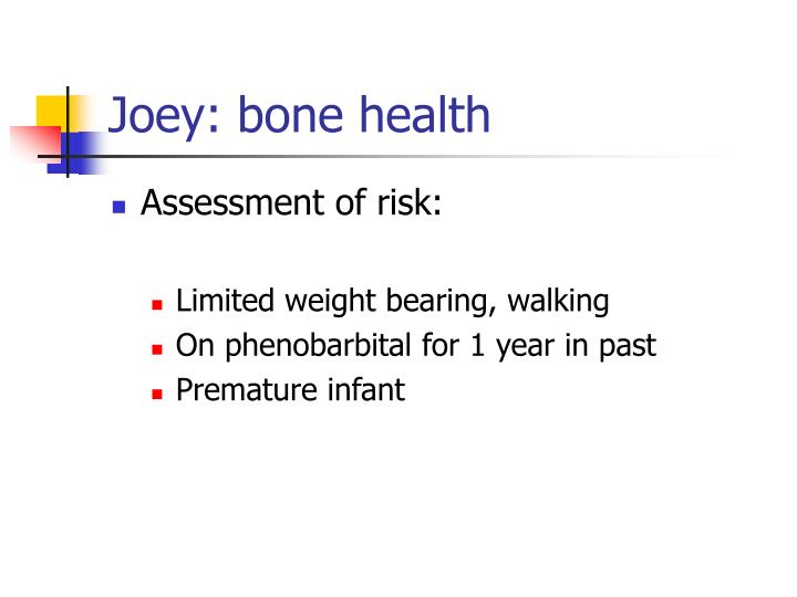 Joey: bone health