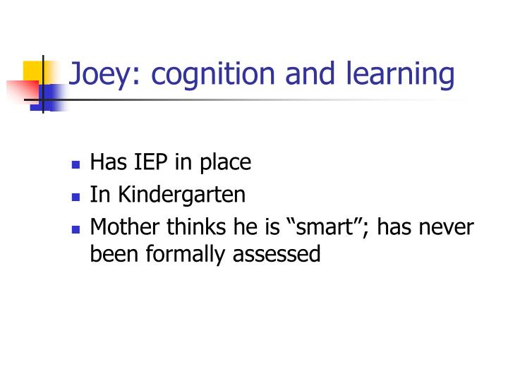 Joey: cognition and learning