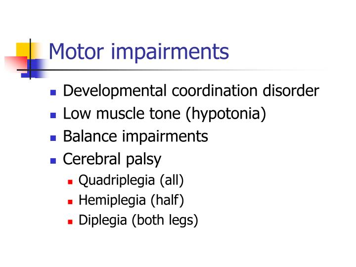 Motor impairments