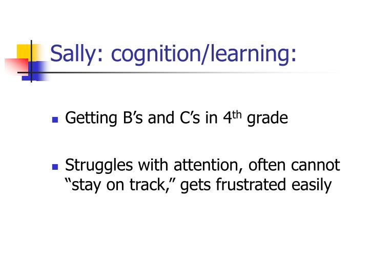 Sally: cognition/learning: