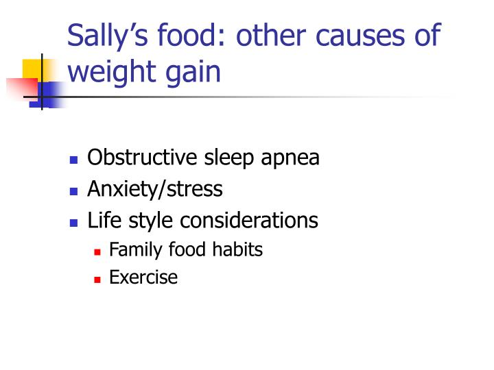 Sally's food: other causes of weight gain