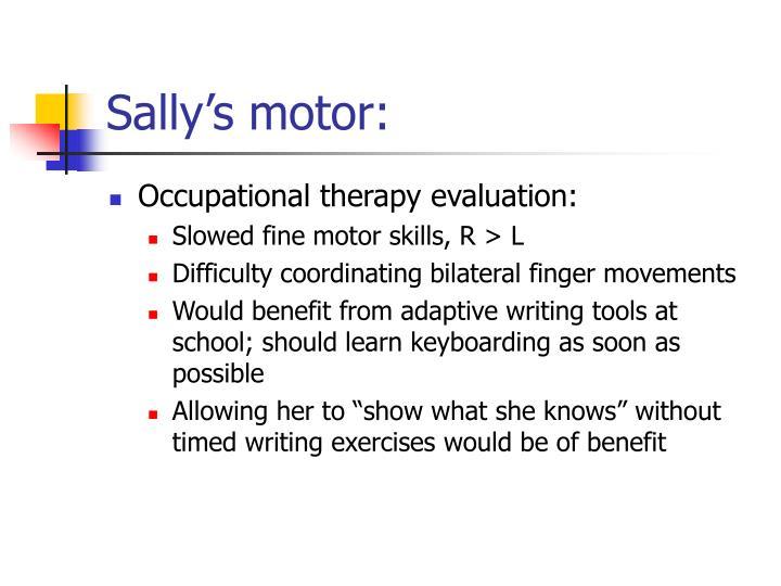 Sally's motor: