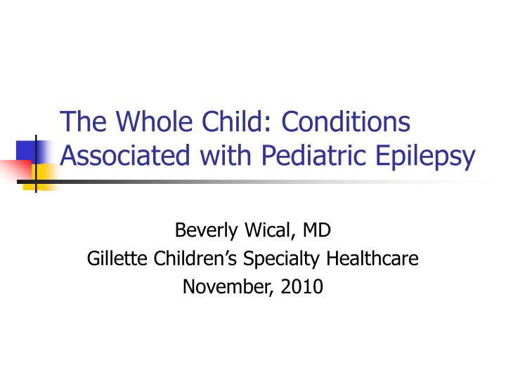 The Whole Child: Conditions Associated with Pediatric Epilepsy