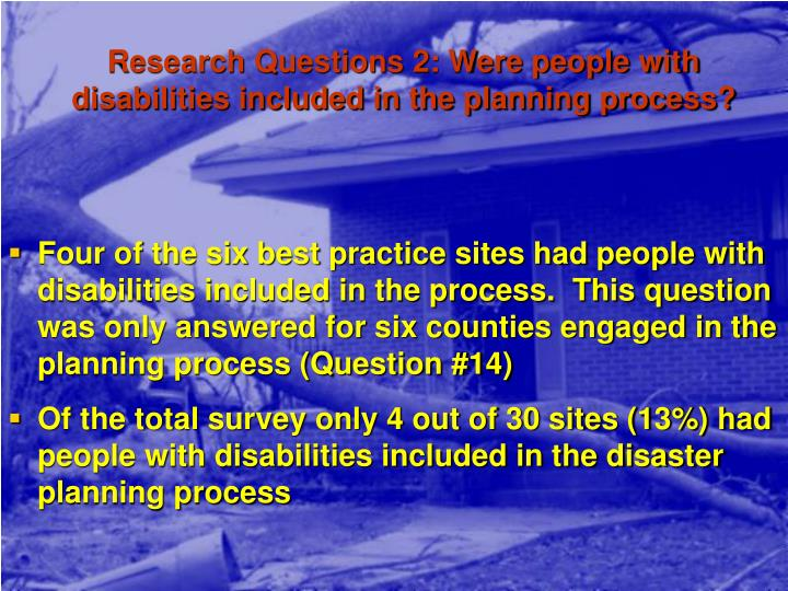 Research Questions 2: Were people with disabilities included in the planning process?