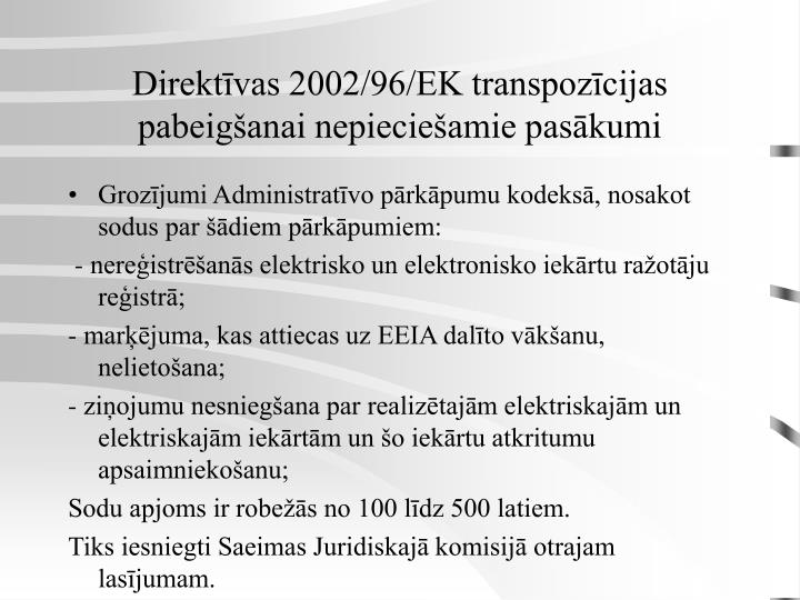 Direktīvas 2002/96/EK transpozīcijas pabeigšanai nepieciešamie pasākumi