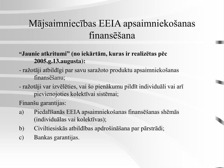 Mājsaimniecības EEIA apsaimniekošanas finansēšana