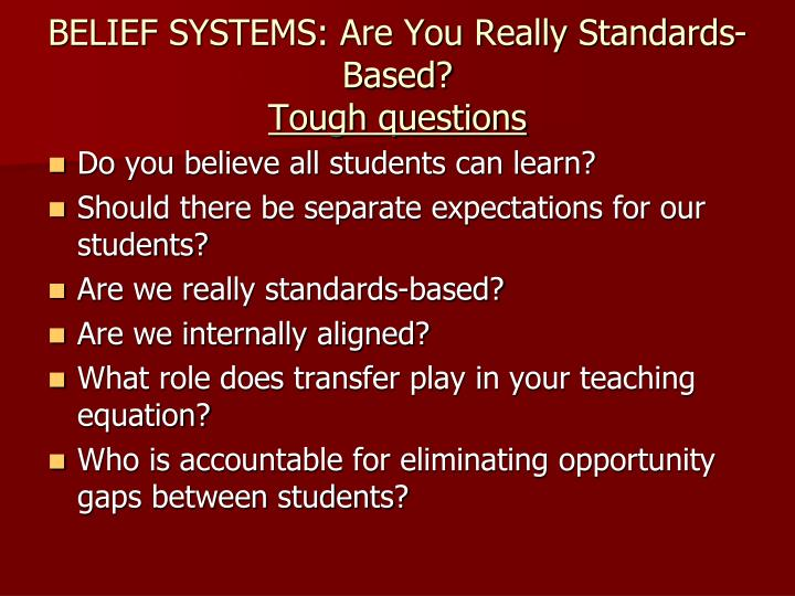 BELIEF SYSTEMS: Are You Really Standards-Based?