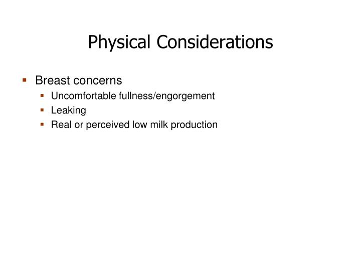 Physical Considerations