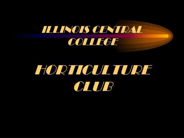 Illinois central college horticulture club