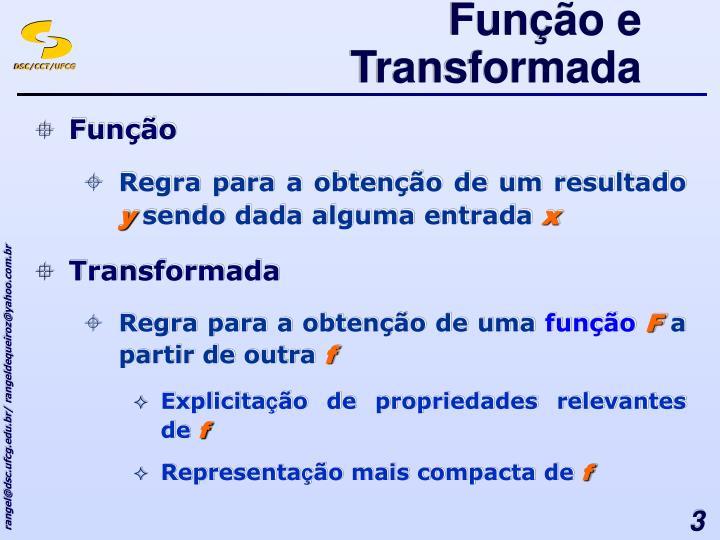 Função e Transformada