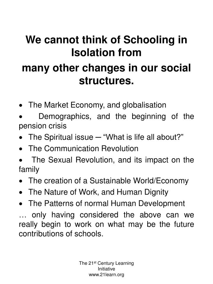 We cannot think of Schooling in Isolation from