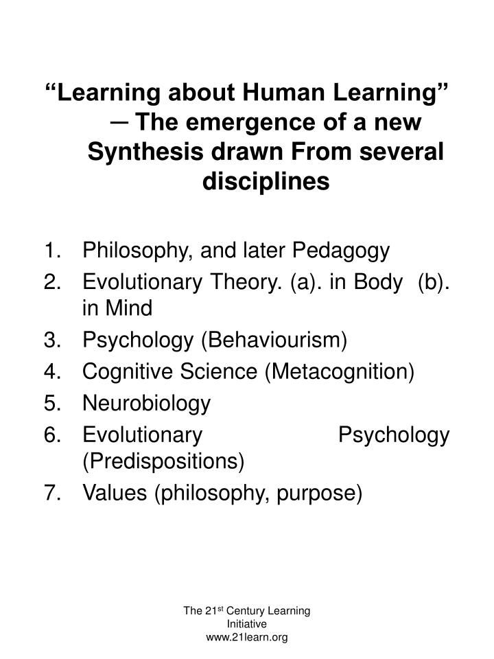 """Learning about Human Learning"" ─ The emergence of a new Synthesis drawn From several disciplines"