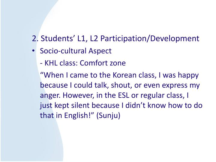 2. Students' L1, L2 Participation/Development