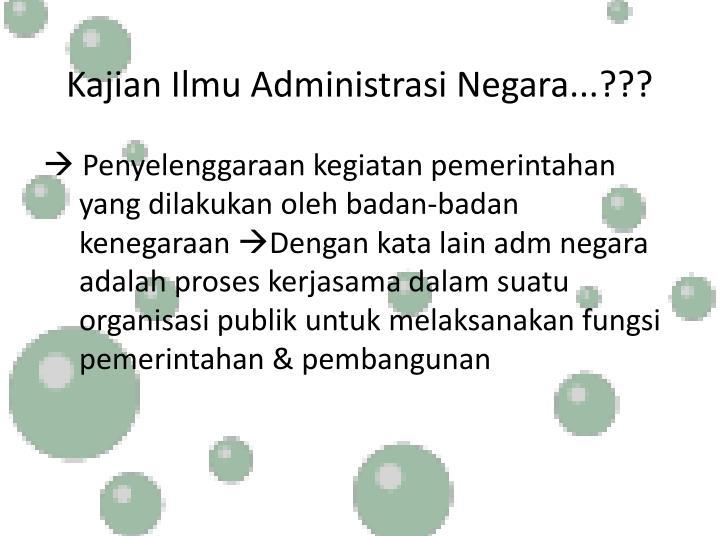 Kajian Ilmu Administrasi Negara...???