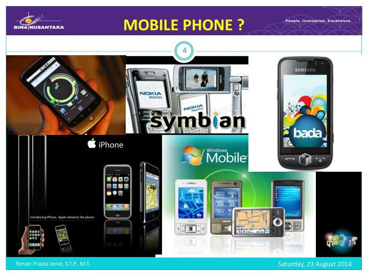 MOBILE PHONE ?