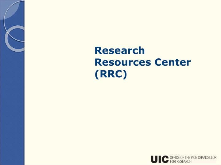 Research Resources Center (RRC)
