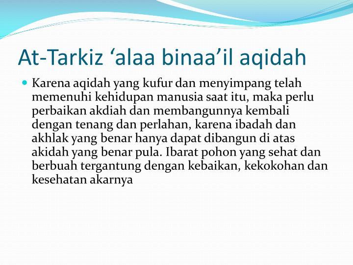At-Tarkiz 'alaa binaa'il aqidah