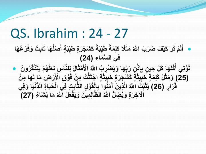 QS. Ibrahim : 24 - 27