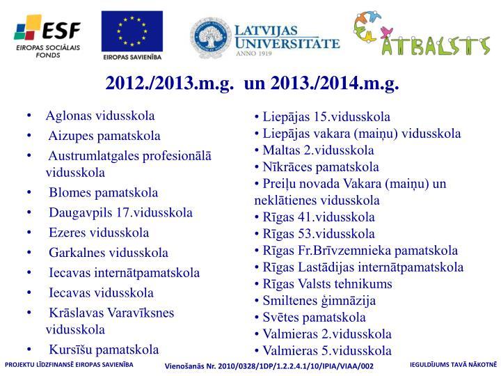 2012./2013.m.g.  un 2013./2014.m.g.