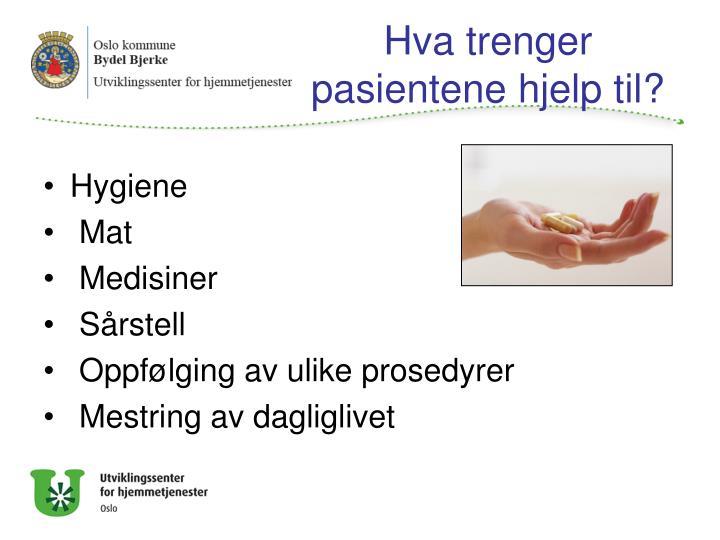 Hva trenger pasientene hjelp til?
