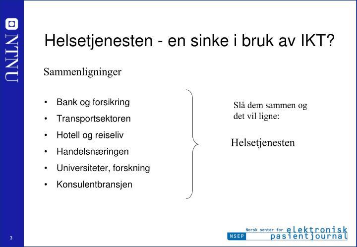 Helsetjenesten - en sinke i bruk av IKT?