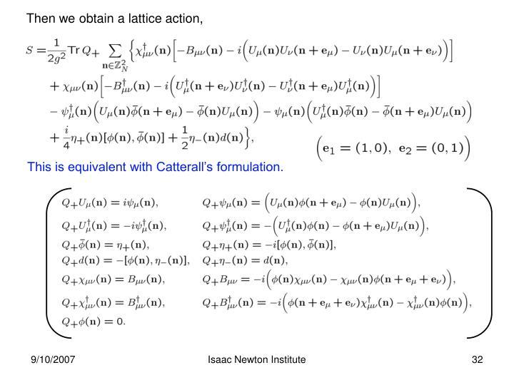 Then we obtain a lattice action,