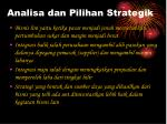 analisa dan pilihan strategik