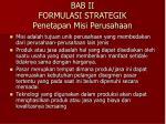 bab ii formulasi strategik penetapan misi perusahaan